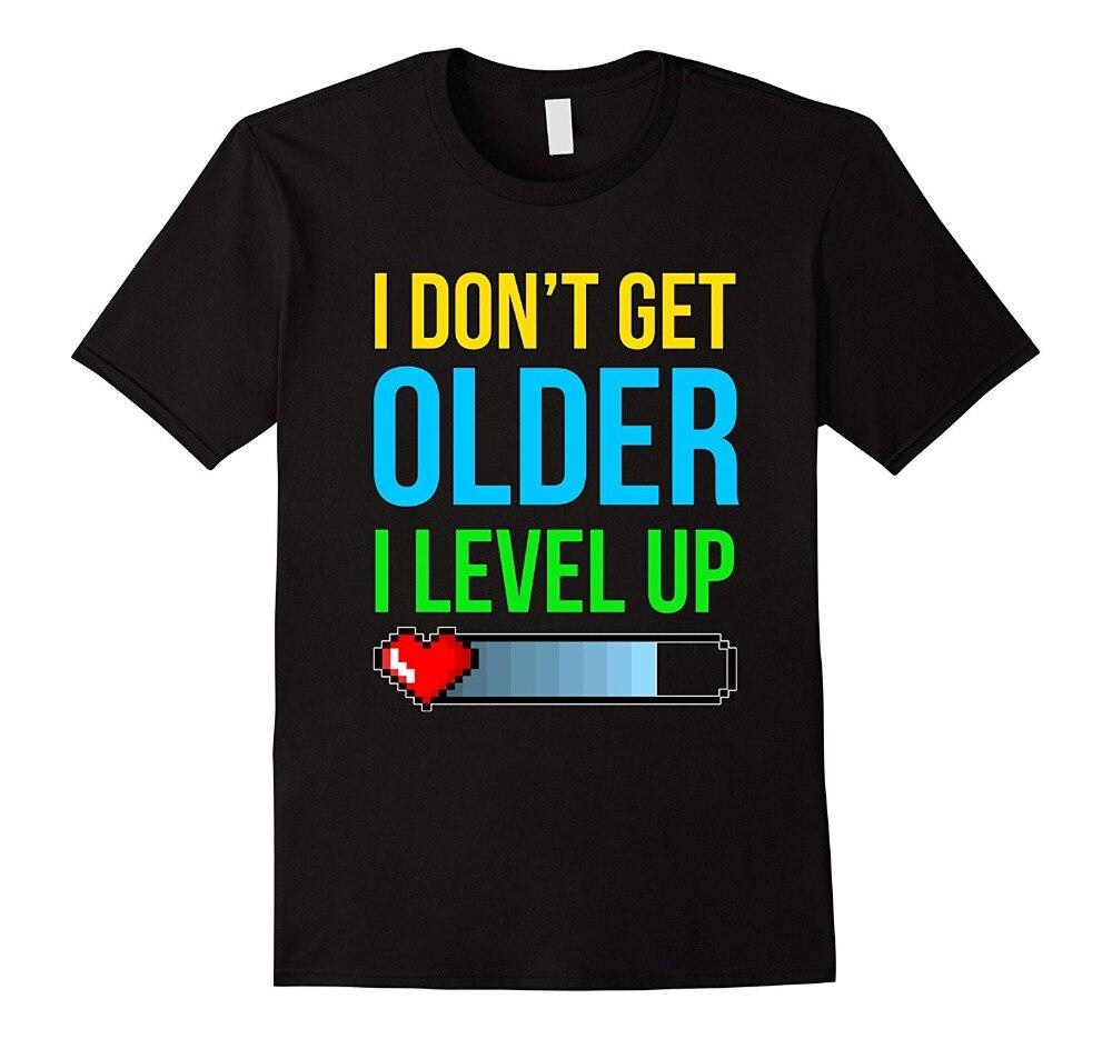 T Shirt Summer MenS Short I DonT Get Older I Level Up Novelty Gamer Gaming Crew Neck Printed Tee