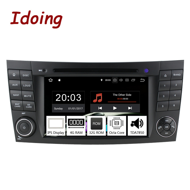 Idoing 7 4G+32G 8Core 2Din Andriod 9.0 Car Radio GPS DVD Multimedia Player For Mercedes-BenzE Class W211 IPS Screen NavigationIdoing 7 4G+32G 8Core 2Din Andriod 9.0 Car Radio GPS DVD Multimedia Player For Mercedes-BenzE Class W211 IPS Screen Navigation