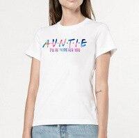 Тетя я буду там для вас Письмо печати футболка Для женщин Повседневная футболка короткий рукав с круглым вырезом свободные футболки Для жен