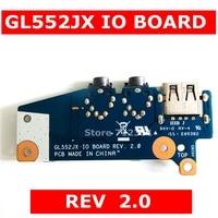 GL552JX IO_board REV 2.0 For ASUS ROG GL552 GL552J GL552JX ZX50JX laptop motherboard Audio Board USB Audio Jack Board