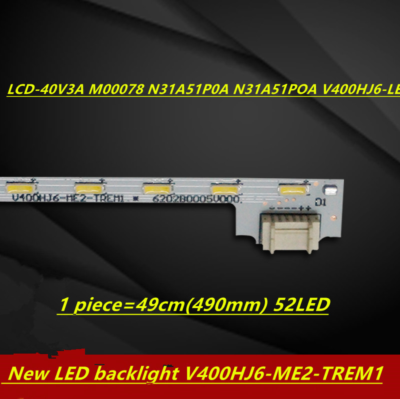 FOR NEW100% LCD 40V3A M00078 N31A51P0A N31A51POA V400HJ6-LE8 New LED Backlight V400HJ6 ME2 TREM1 1 Piece 49cm(490mm) 52LED