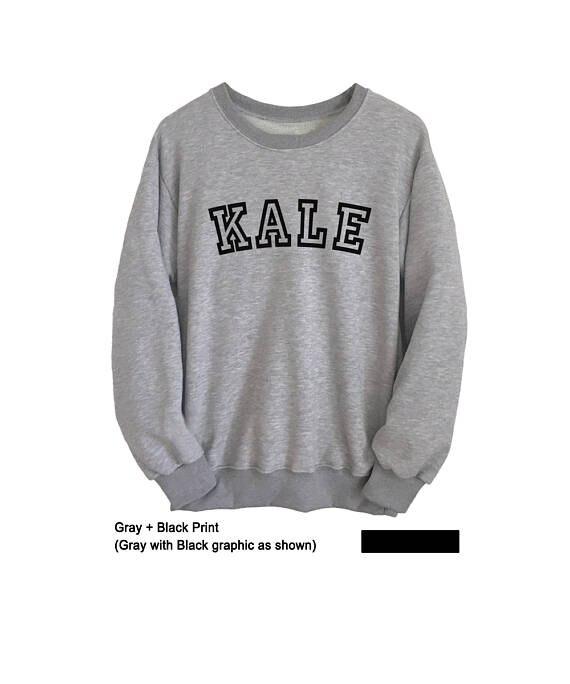 KALE  Sweatshirt Tumblr Vegan Kale Shirt Mens Crewneck Sweatshirt Women Tops Greys Sweatshirt Moletom Do Tumblr Tops