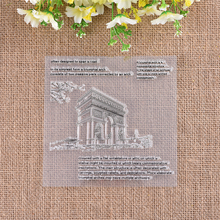 YaMinSanNiO 4pcs/lot 14*14cm Arc de Triomphe Clear Stamps Scrapbooking for Card Making Embossing Silicone Stamp New 2019
