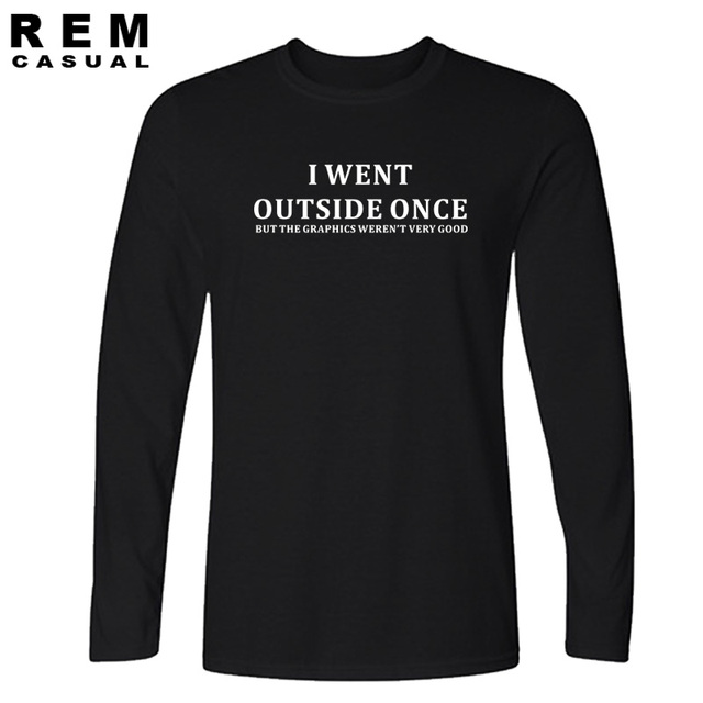 aa1b9be9 New Style I Went Outside Once but the Graphics Long sleeve T-shirt Funny  Gaming Gamer Gift T Shirt Men Casual