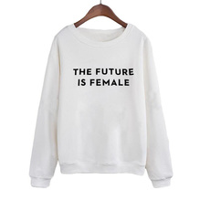 Women Top Sweatshirt Pullover The Future is Female Feminist Streetwear Fashion Crewneck Hoodies