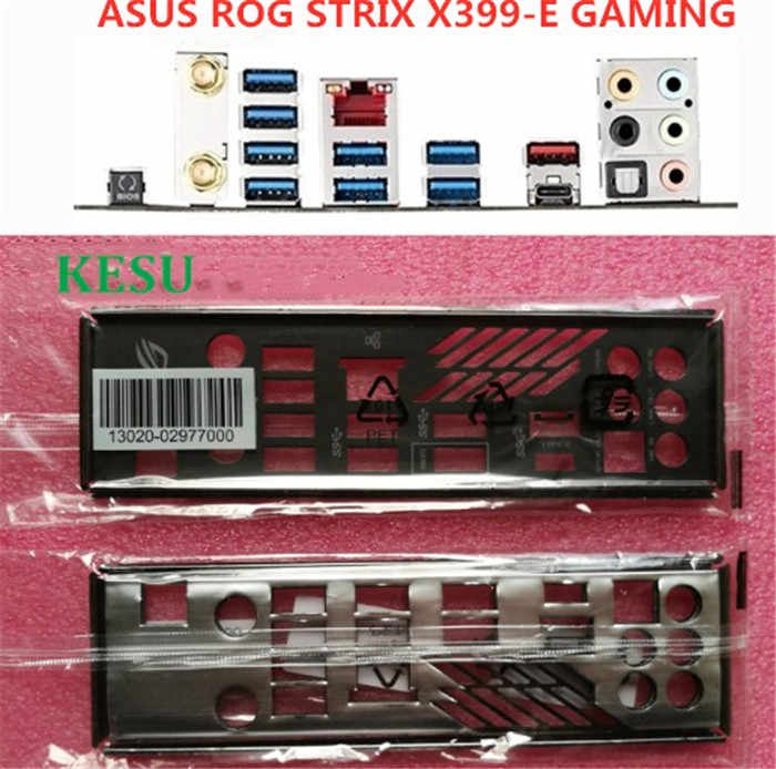New I/O shield back plate Chassis bracket of motherboard for ASUS ROG STRIX X399-E GAMING LE just shield backplane