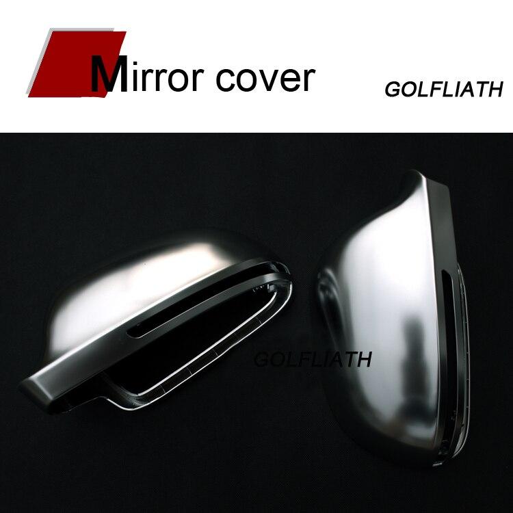 GOLFLIATH Rearview Mirror Case Side Mirror Chrome Matt Cover For Audi A3 A4 B8 A5 A6 C6 A7 Q3 Q5 Q7 One Pair