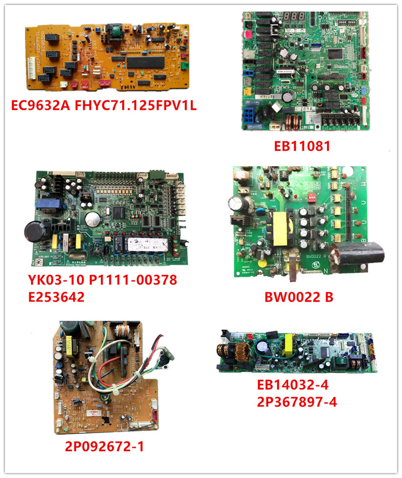 EC9632A FHYC71.125FPV1L| EB11081| YK03-10 P1111-00378 E253642| BW0022 B| 2P092672-1| 2P367897-4 EB14032-4 Used Good Working