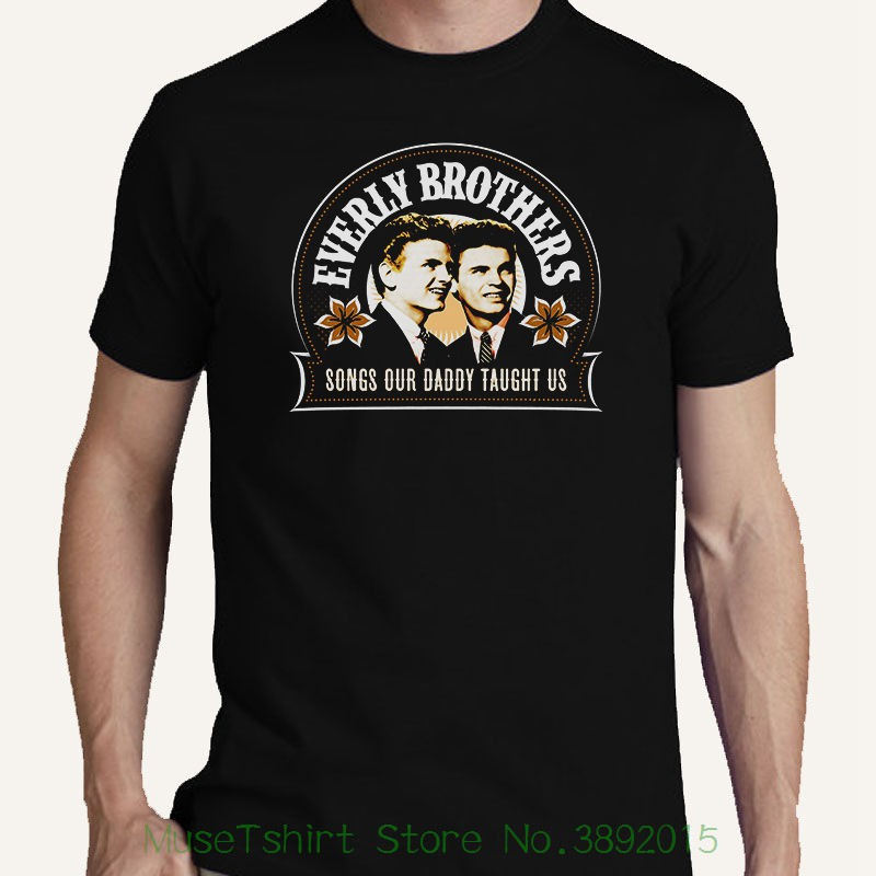 The Everly Brothers Tee S M L Xl 2 - 3xl T-shirt Songs Our Daddy Taught Us Rude Top Tee Round Neck
