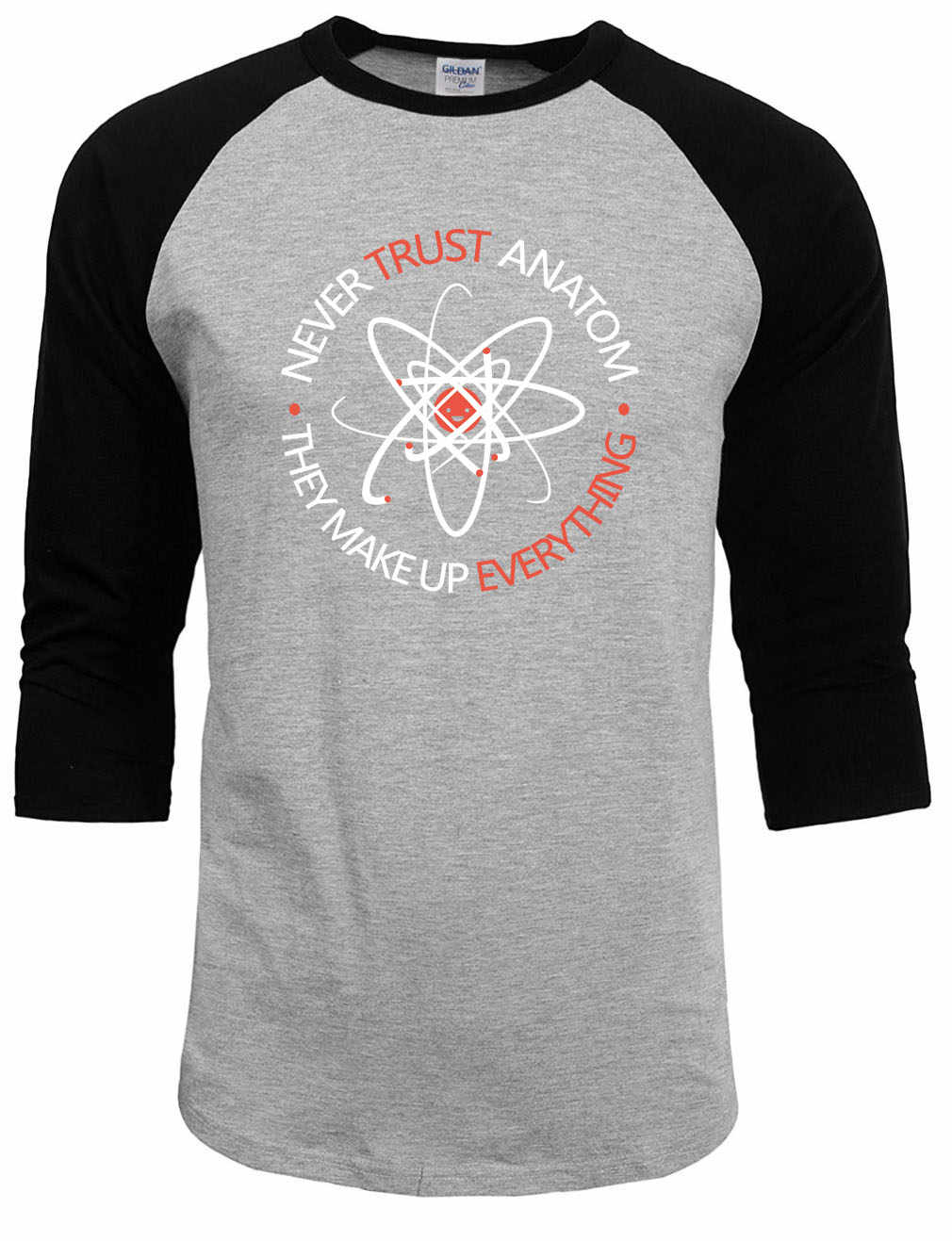 Never Trust an Atom, they Make Up Everything Science men T-shirt 2017 summer autumn band tops funny t shirts male raglan sleeve