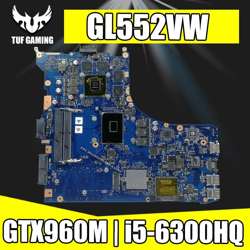GL552VW Laptop motherboard I5-6300HQ GTX960M REV2.0 GL552VW 30PIN para ASUS ROG GL552VW GL552VX GL552V Teste mainboard motherboard