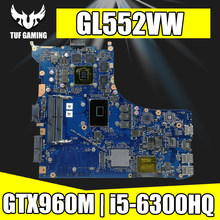 GL552VW Laptop motherboard I5-6300HQ GTX960M for ASUS ROG GL552VW GL552VX GL552V Test mainboard GL552VW motherboard Exchange!!!!(China)