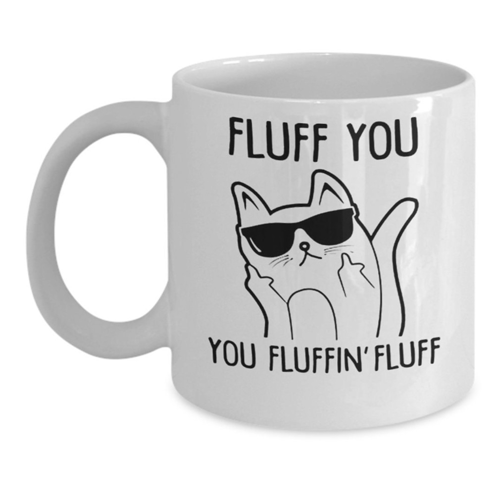 Hot sell Fluff You Fluffin Cat Coffee mugs ceramic mug milk cup Novelty Christmas gift mugs beer LOGO Cups 11 oz Free shipping