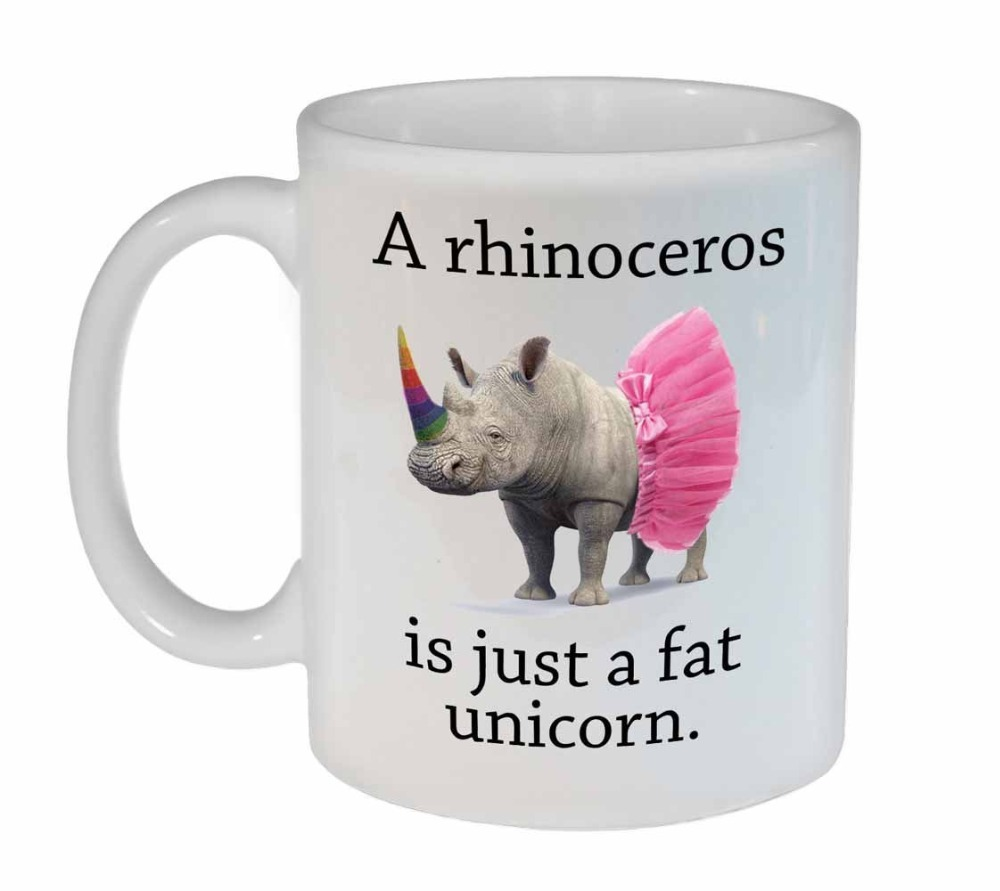 A Rhino is Just a Fat Unicorn Mugs Coffee Mug Tea mugen porcelain home decal kitchen milk beer wine whisky whiskey