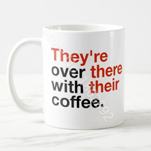 Geek Funny They're Over There with Their Coffee Grammar Coffee Mug Creative Unique Grammar Nerdy Birthday Gifts For Teacher 11oz