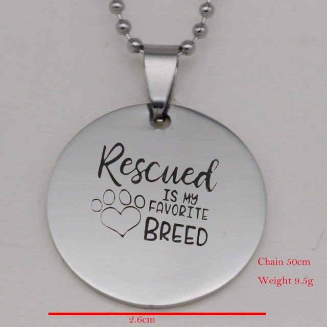 304 Stainless Steel Pendant RESCUED IS MY FAVORITE BREED Dog Paw Print Charms Necklace Lover Gift Jewelry YLQ6004 3
