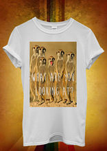 Meerkat What Are You Looking At Men Women Unisex T Shirt Vest 338 New Shirts Funny Tops Tee