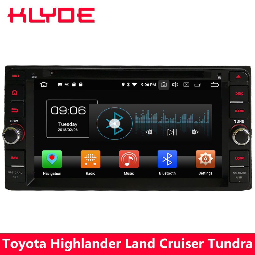KLYDE 4G Octa Core Android 8 4GB+32GB BT Car DVD Player Radio For Toyota FJ Cruiser Highlander Florid 4Runner Fortuner Sequoia klyde android 8 1 8 core car radio for 6 2 2 din toyota rav4 fj cruiser hiace ielas 1024 600 car multimedia player