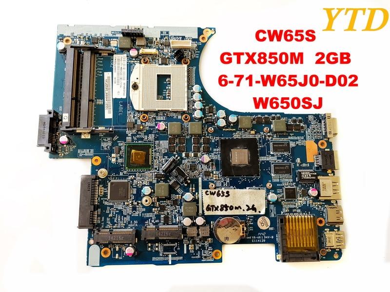 Original pour Hasee CW65S W650SJ ordinateur portable carte mère CW65S GTX850M 2 GB 6-71-W65J0-D02 W650SJ testé bonne livraison gratuite