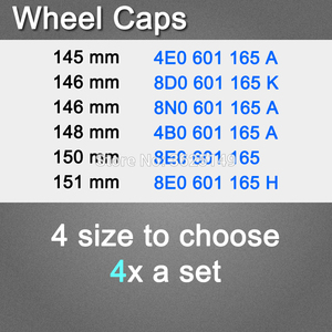 4x 4E0601165A / 8D0601165K / 8N0601165A / 4B0601165A / 8E0601165 8E0601165H Wheel center Caps comfirm the part No before buy