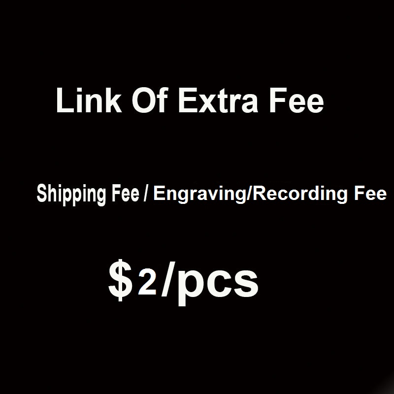 This Link is for Extra Fee include Engraving / Recording Your Personalized Logo Name Fee, Extra Shipping Fee