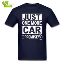 Car Just One More Car I Promise T Shirt Mechanic Men's O Neck Club Tee Male Newest Plus Size Tshirts Loose Teenboys Tee Shirts(China)