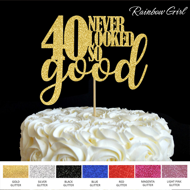 40 Never Looked So Good Cake Topper 40th Birthday Party Decor Many Colors Glitter Picks Decorations