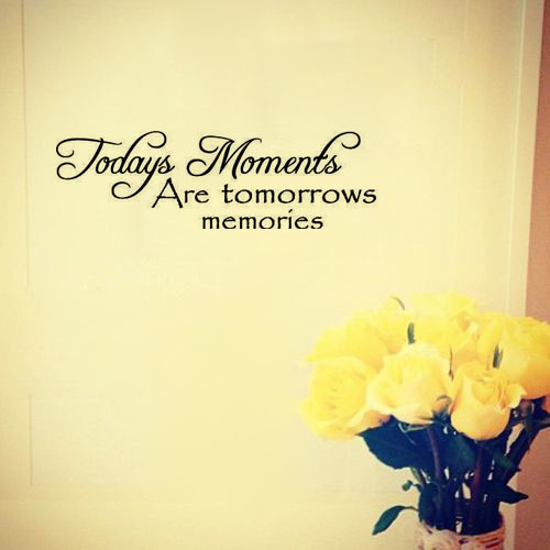 Free shippingDIY wall decals Todays Moments Are Tomorrows