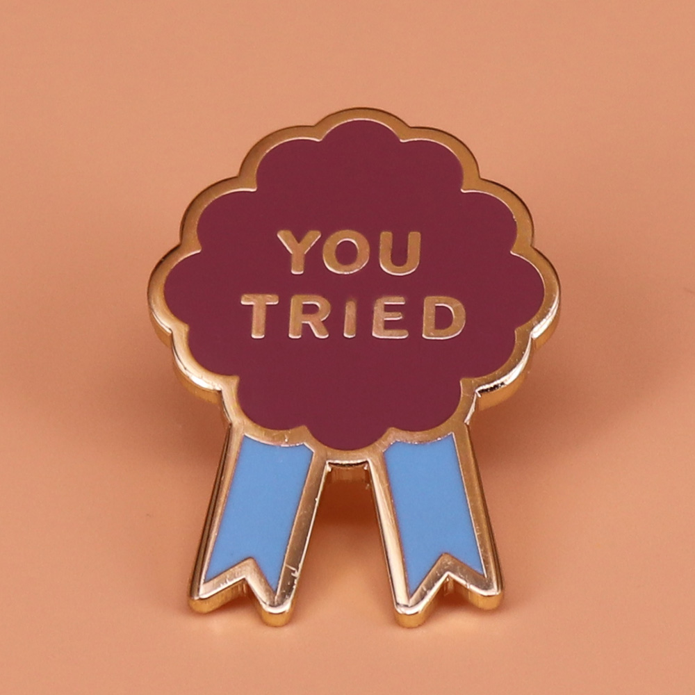 Hard Enamel Metal Pin You Tried Funny Comic Brooch Badge