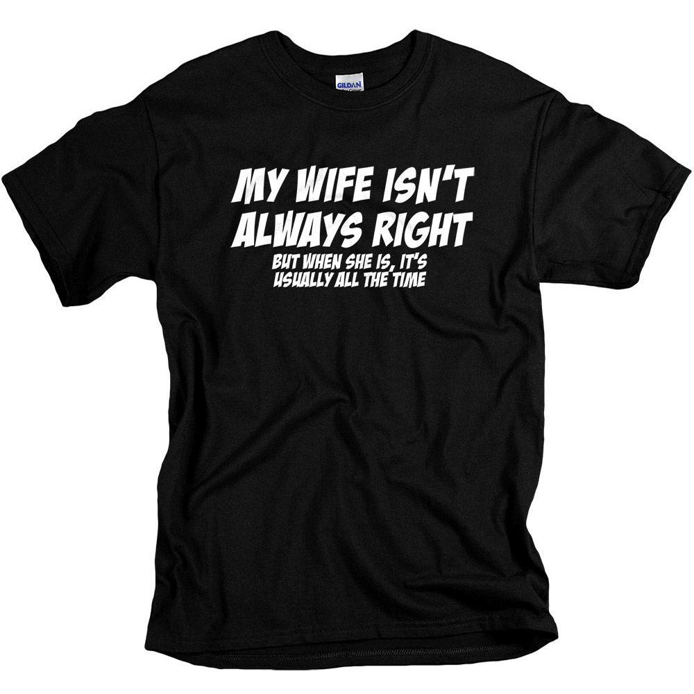 EnjoytheSpirit Funny Gifts for Husband <font><b>Wife</b></font> Is Always <font><b>Right</b></font> Shirt T Shirts for Married Men Black Cotton T-shirts Plus Size