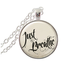 Just Breathe Quote Necklace Inspirational Letter Jewelry Glass Cabochon Silver Statement Chain Word Necklace Gift For Him Or Her