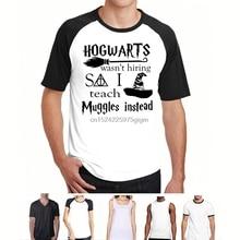 e5cc50a7d Hot sale Fashion HOGWARTS Wasnt Hiring Teach Muggles Teacher Christmas gift  T-Shirt Tee shirt