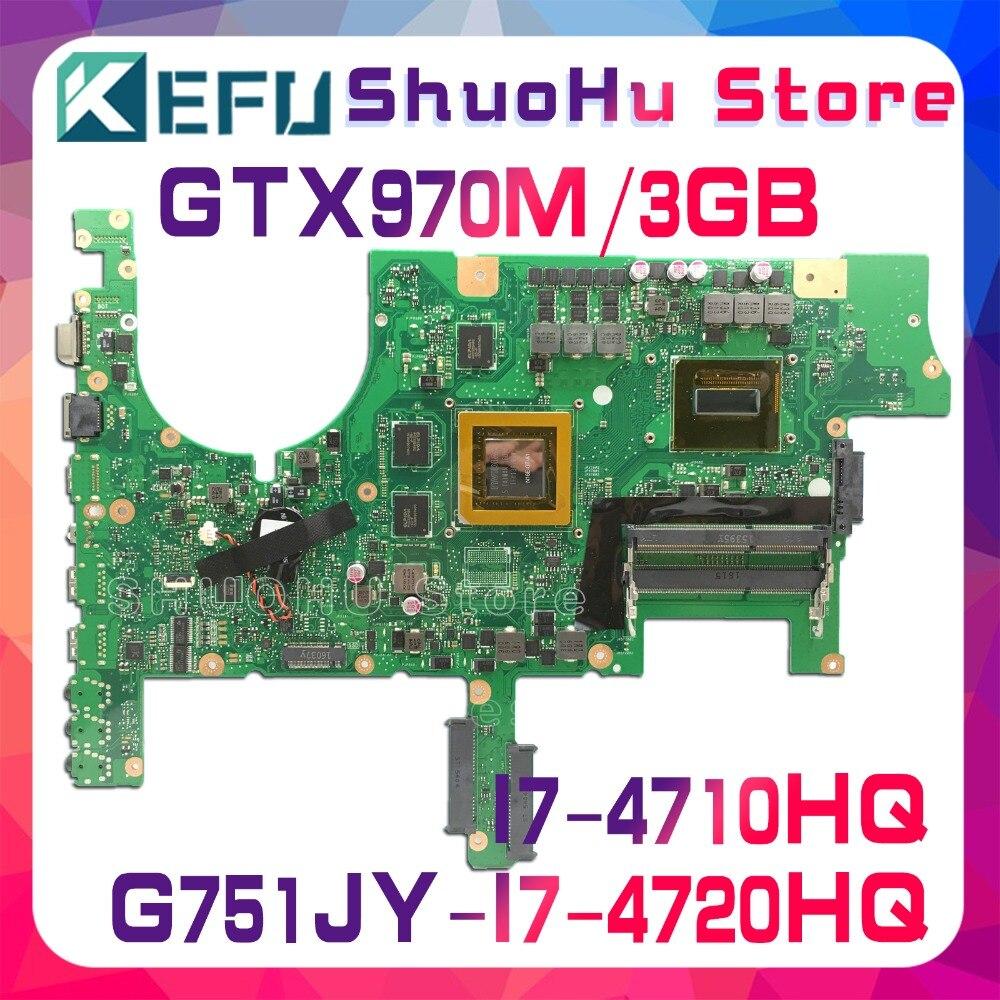 KEFU G751JT Pour ASUS G751J REV2.5 G751JY I7-4720HQ/I7-4710HQ GTX970M mère d'ordinateur portable testé 100% travail carte mère d'origine