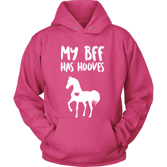 Horse Hoodie / Horse Sweatshirt / My BFF Has Hooves / Clothing / Equestrian Gifts / Horse Gifts / Horse Clothing-Z207
