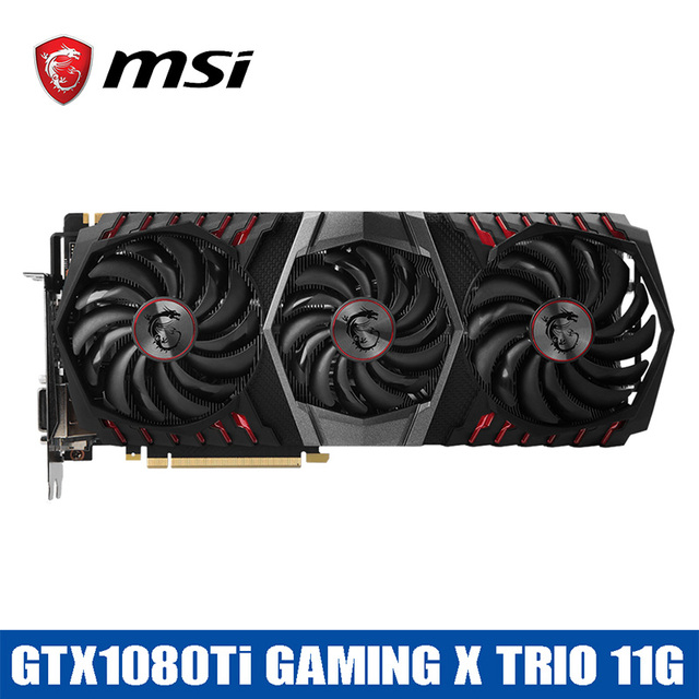 US $1430 99 |MSI video cards gtx1080Ti gaming X trio 11GB graphics card  1000MHz/352bit GDDR5X DP 2560*1440 ISP 3 fans desktop player for ETH-in