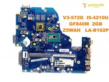 Original for ACER V3-572G E5-571G laptop motherboard E5-571G V3-572G I5-4210U GF840M 2GB Z5WAH LA-B162P tested good free ship