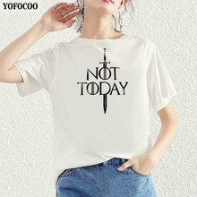 YOFOCOO Women T-Shirt Game of Thrones Print Not Today Casual Summer Top Tees For Fashion T-shirt