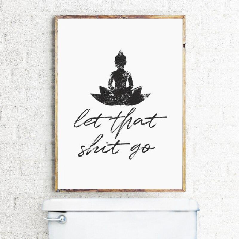 Let that Shit Go Canvas Prints Bathroom Decoration