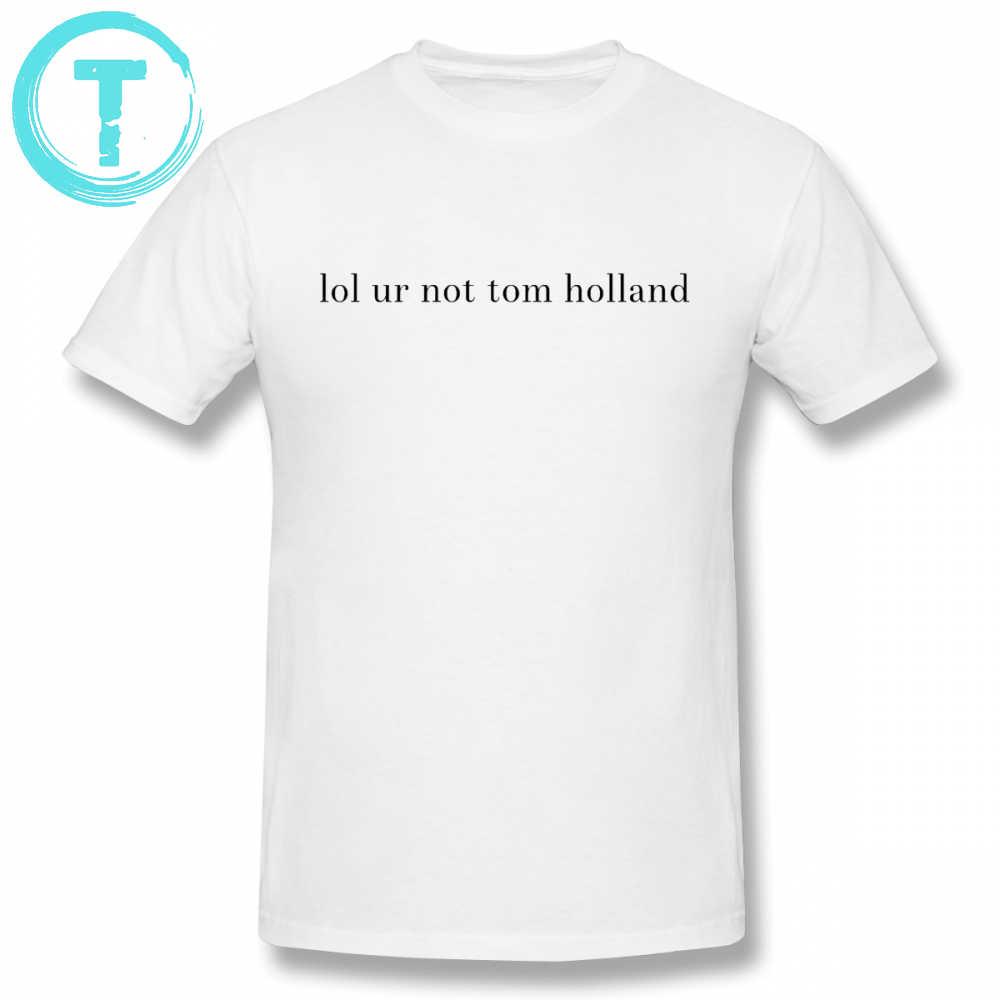 cd2d0a767 Tom Holland T Shirt Ur Not Tom Holland T-Shirt Summer Plus size Tee Shirt