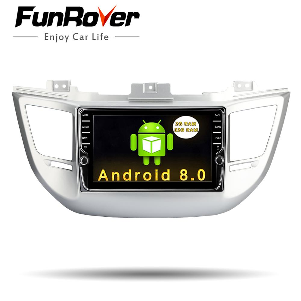Funrover Car Radio Multimedia IPS 2 din Android8.0 navigation video audio player for Hyundai Tucson IX35 2016 2017 stereo navi