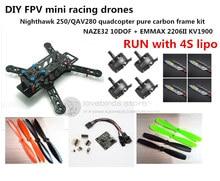 DIY mini drone FPV race Nighthawk 250 / QAV280 quadcopter pure carbon frame kit NAZE32 10DOF + EMAX MT2206II KV1900 RUN with 4S