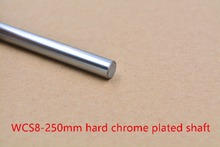 3D printer rod shaft WCS 8mm linear shaft length 250mm chrome plated linear guide rail round rod shaft 1pcs(China (Mainland))