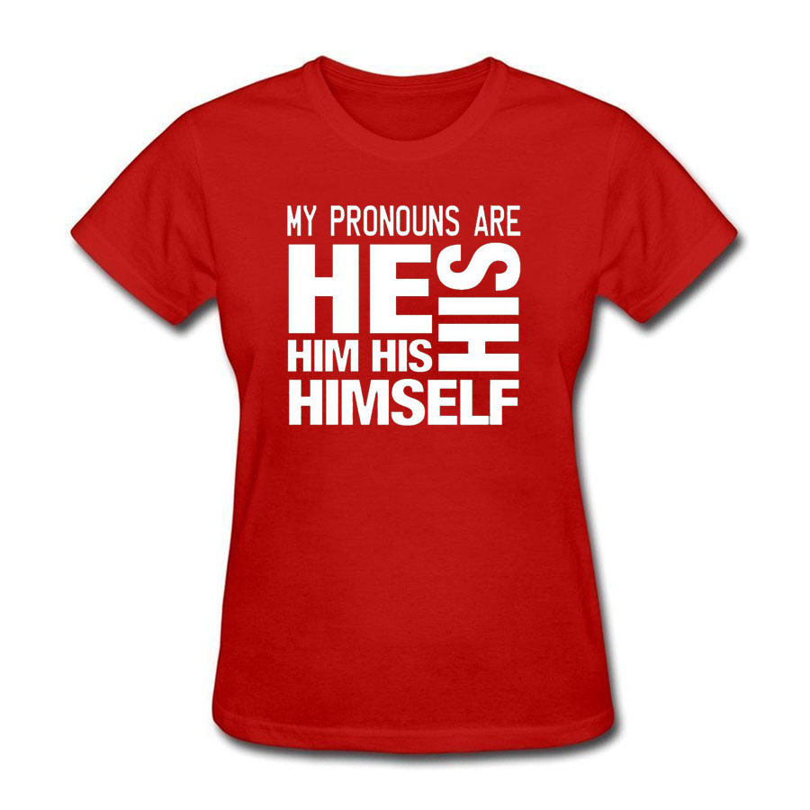 My Pronouns Are He Him His letter Print Women tshirt Cotton Casual Funny t shirt For Lady Top Tee Hipster Tumblr t shirt women