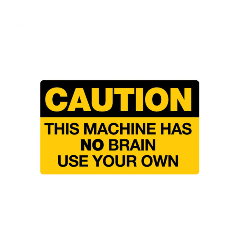 10.2CM*6CM Warning This Machine Has No Brain USE YOUR OWN Car Sticker