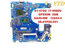 Original for ACER E1-472 laptop motherboard E1-472G I7-4500U GF820M 2GB EA40-HW 12243-3 48.4YP20.031 tested good free shipping