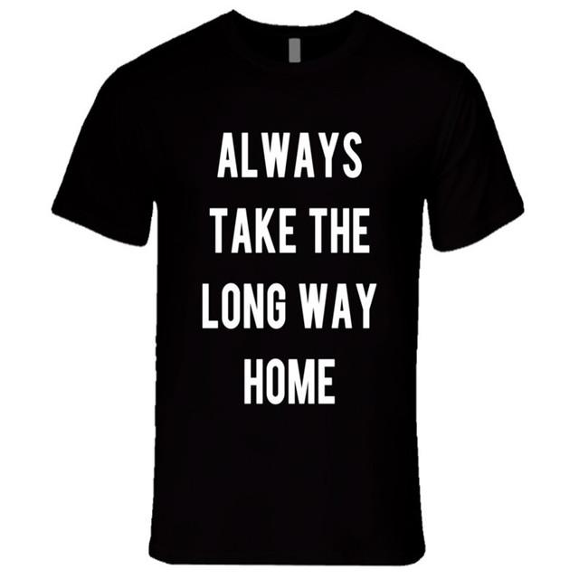 Siempre Tomar El Largo Camino a Casa Camiseta de Viaje Divertido Gráfico Camiseta Del Verano Ropa de Moda de Estilo Las Mujeres Sexy Casual tees F10193