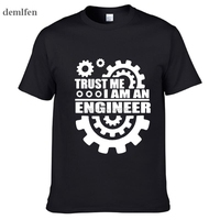 Funny New Fashion Trust Me I Am An Engineer For Life Style T Shirt Men Custom Pattern Cotton Man T-shirt Casual Tops