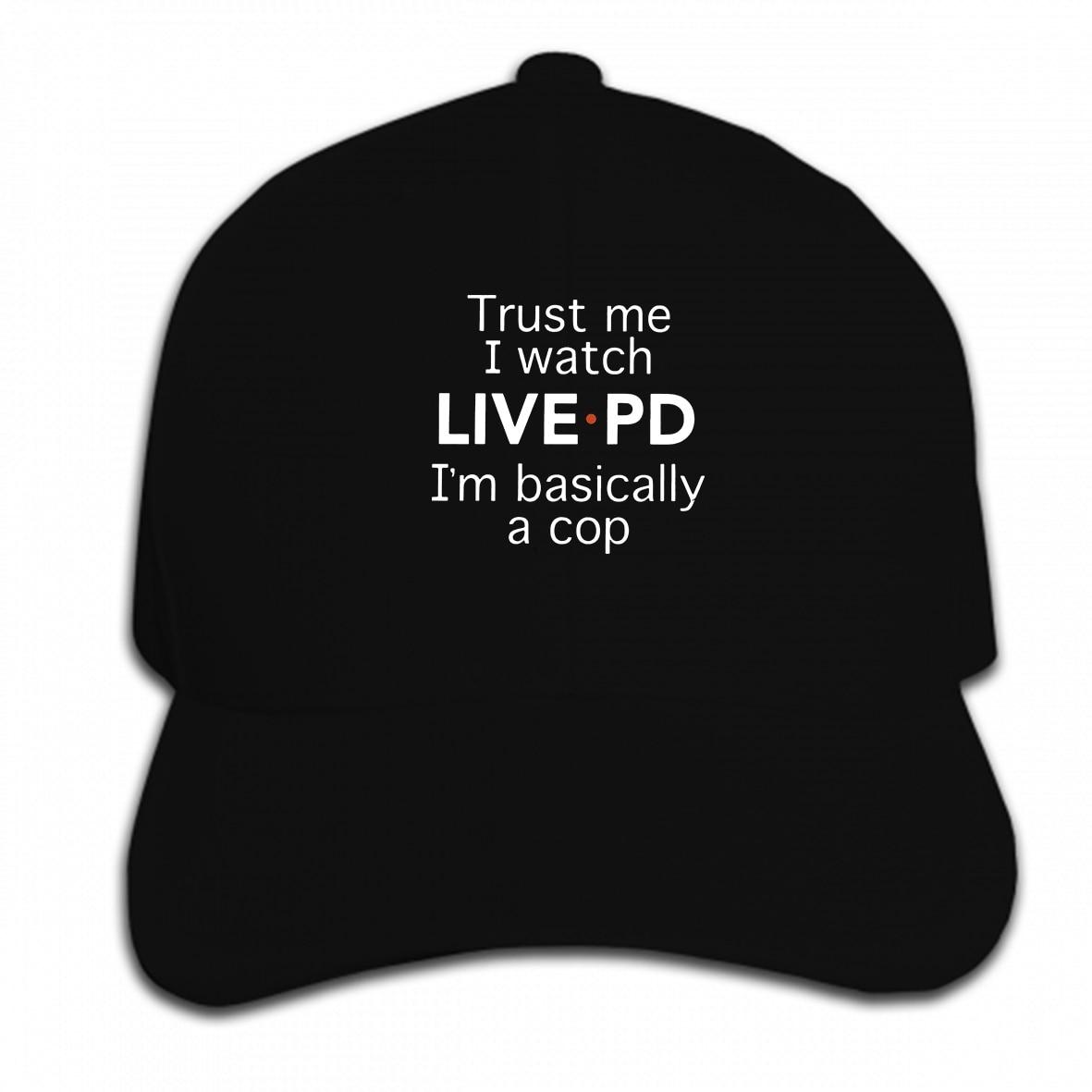 Print Custom Baseball Cap Trust Me I Watch Live Pd Im Basically A Cop Hat Peaked cap