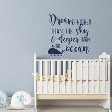 Dream Higher Than The Sky And Deeper Than The Ocean vinyl Wall Decal for Kids Nursery Decor Quote with Whale Stickers G377 fast ship ffminer d18 340gh s 160w mini and low noise cost effectiveness is higher than innosilicon d9 for dcr 56db with psu