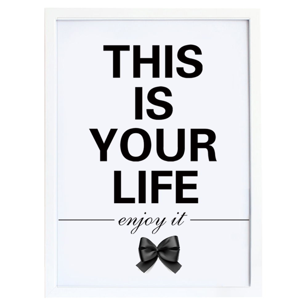This Is Your Life Quote Poster Art Poster Canvas Print Quote This Is Your Life Enjoy It Wall